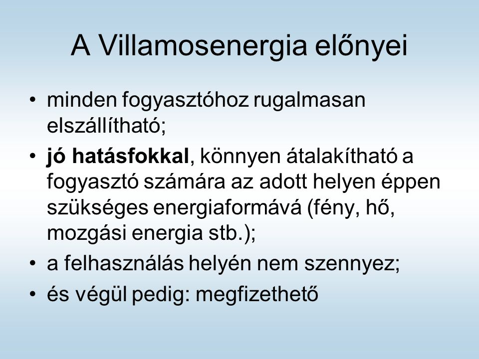 A Villamosenergia előnyei