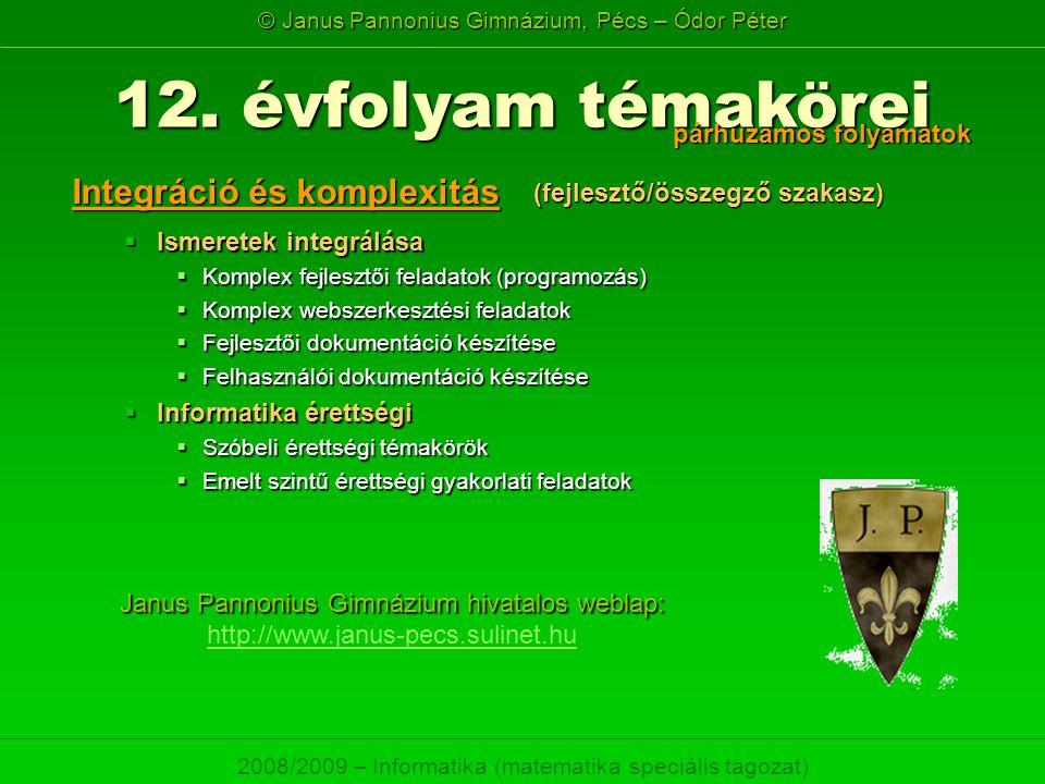 12. évfolyam témakörei Integráció és komplexitás párhuzamos folyamatok