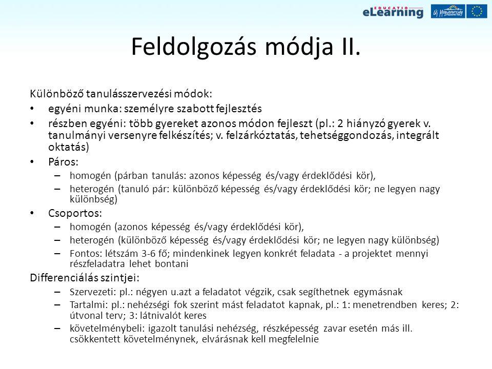 Feldolgozás módja II. Különböző tanulásszervezési módok: