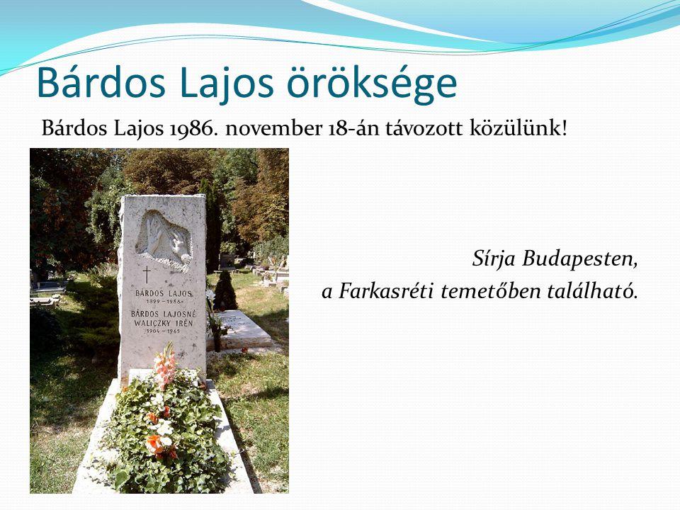 Bárdos Lajos öröksége Bárdos Lajos 1986. november 18-án távozott közülünk.