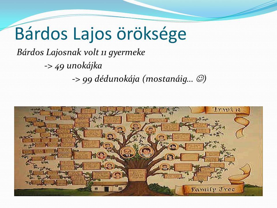 Bárdos Lajos öröksége Bárdos Lajosnak volt 11 gyermeke -> 49 unokájka -> 99 dédunokája (mostanáig… )