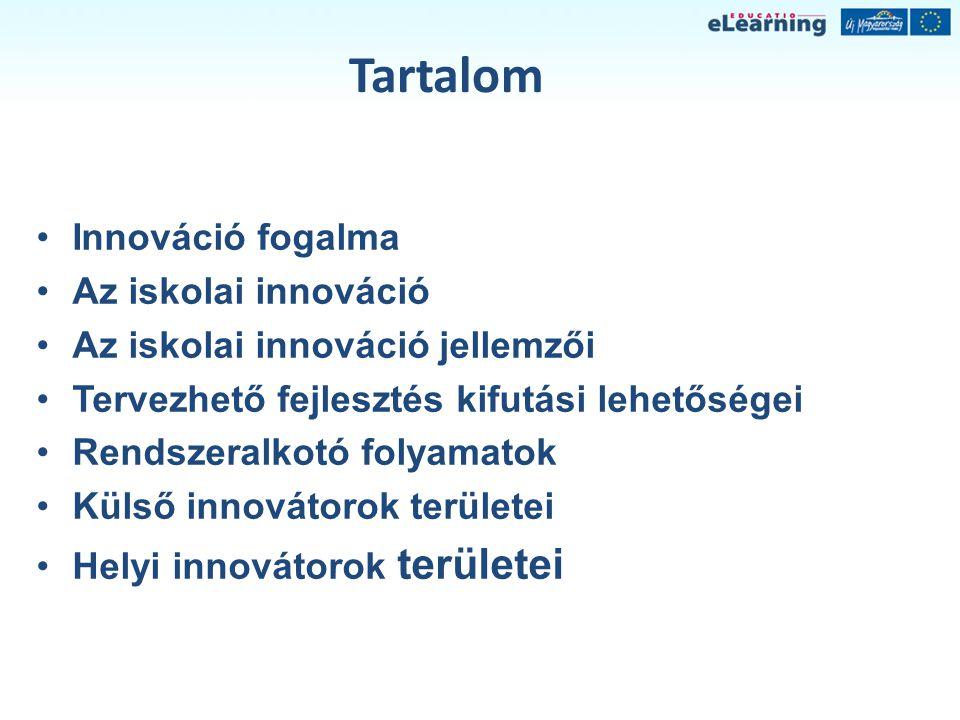 Tartalom Innováció fogalma Az iskolai innováció
