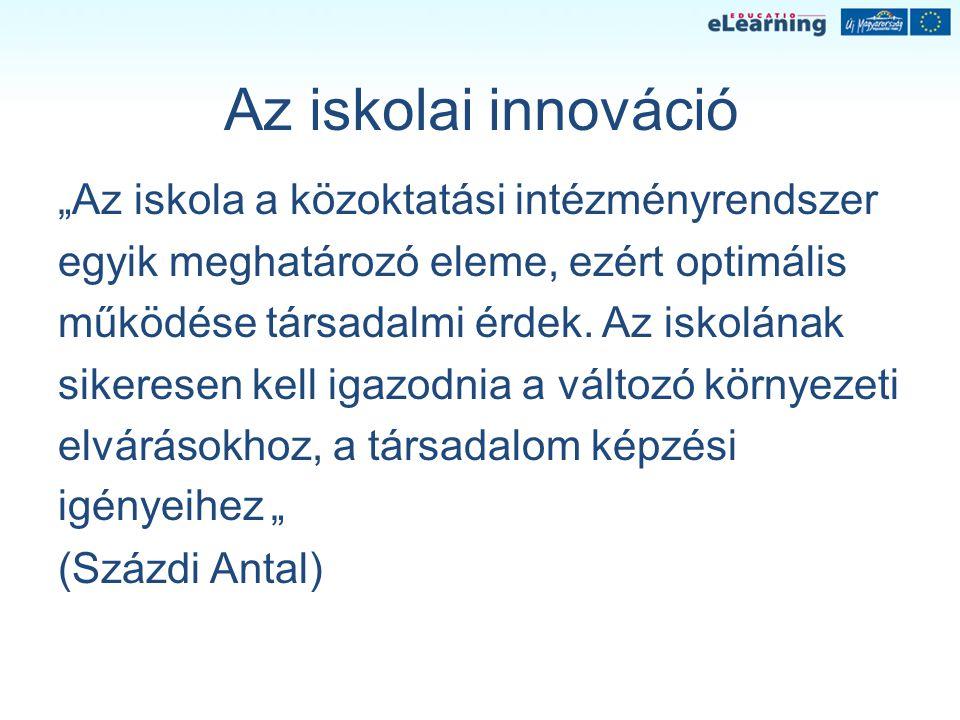 """Az iskolai innováció """"Az iskola a közoktatási intézményrendszer"""