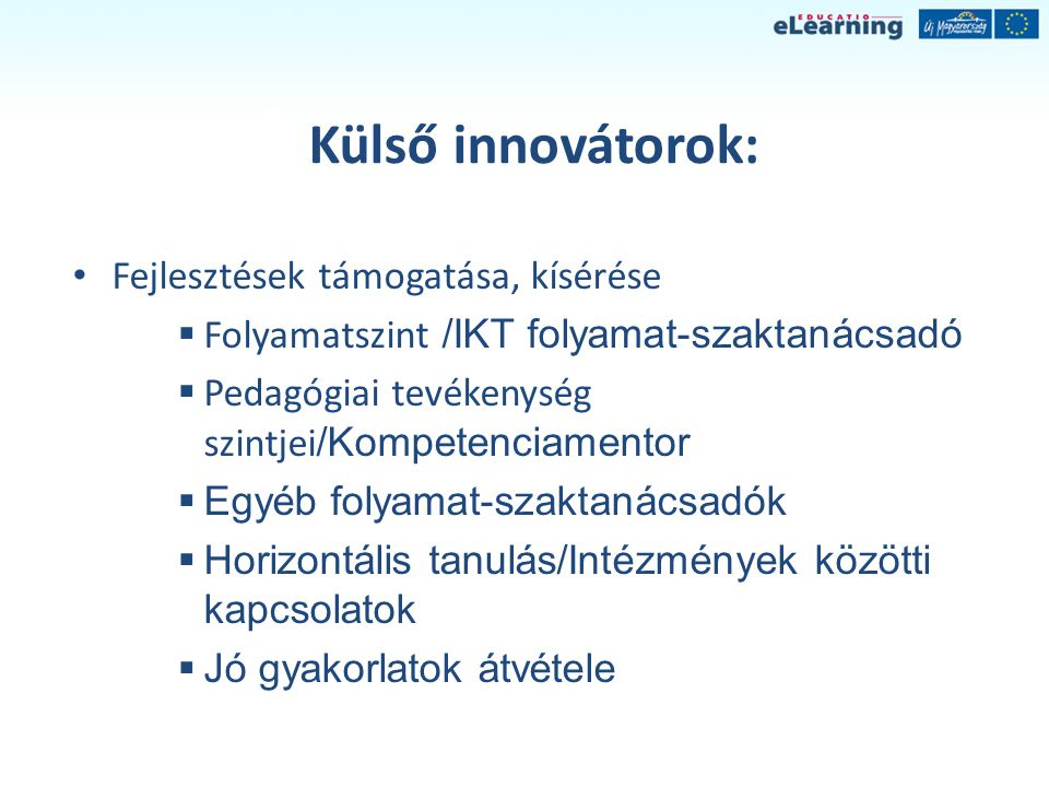 Külső innovátorok: Fejlesztések támogatása, kísérése