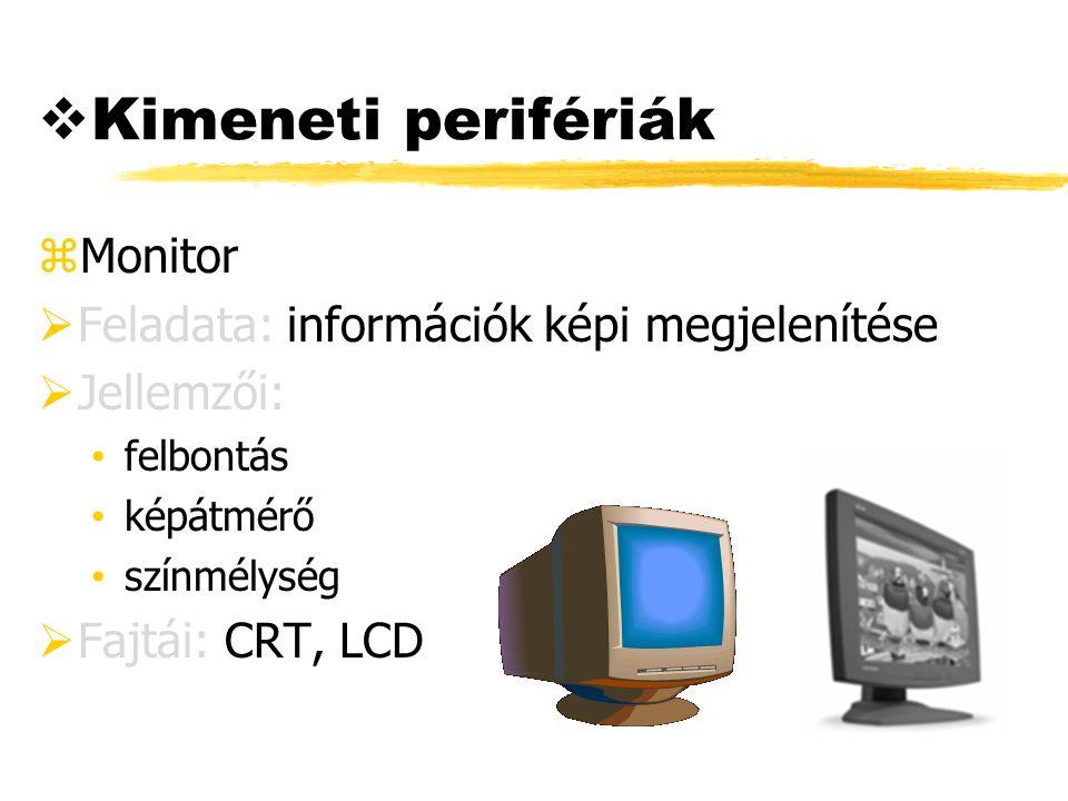 Kimeneti perifériák Monitor Feladata: információk képi megjelenítése