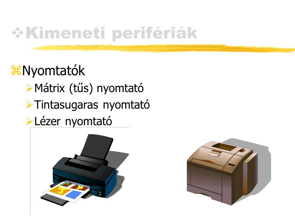 Kimeneti perifériák Nyomtatók Mátrix (tűs) nyomtató