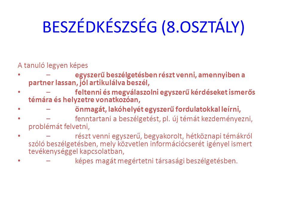 BESZÉDKÉSZSÉG (8.OSZTÁLY)
