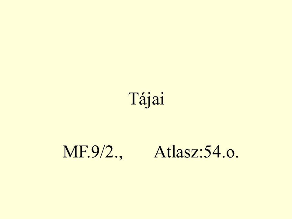 Tájai MF.9/2., Atlasz:54.o.
