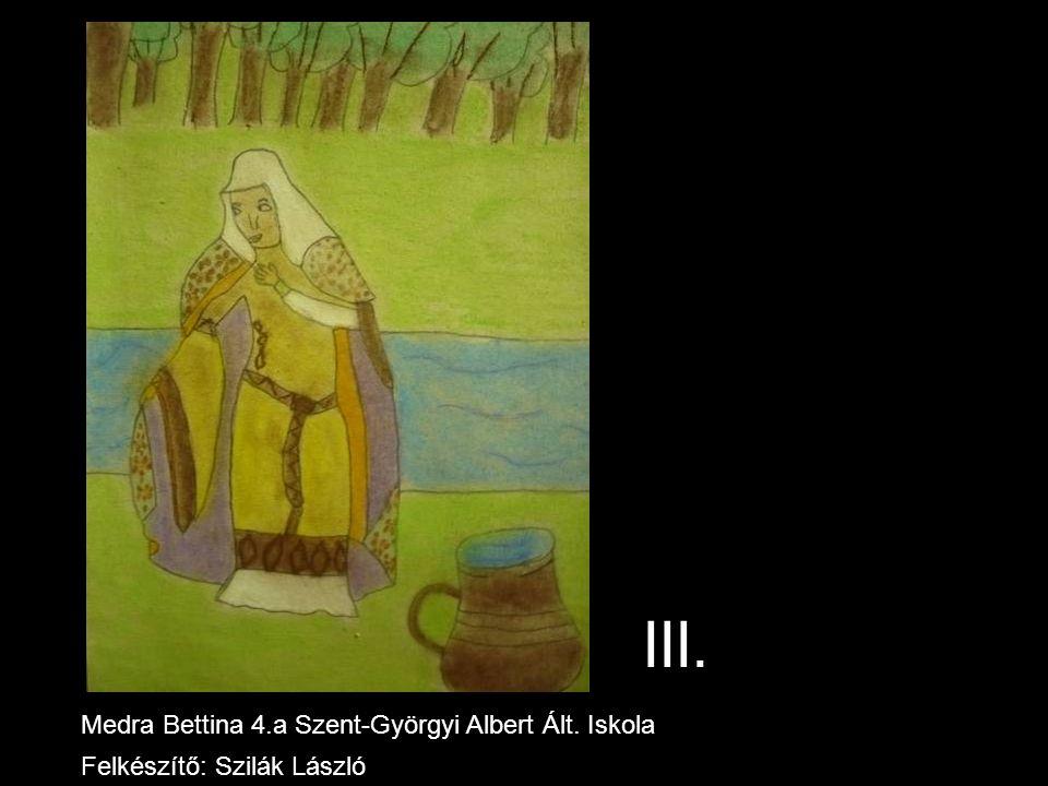 III. Medra Bettina 4.a Szent-Györgyi Albert Ált. Iskola