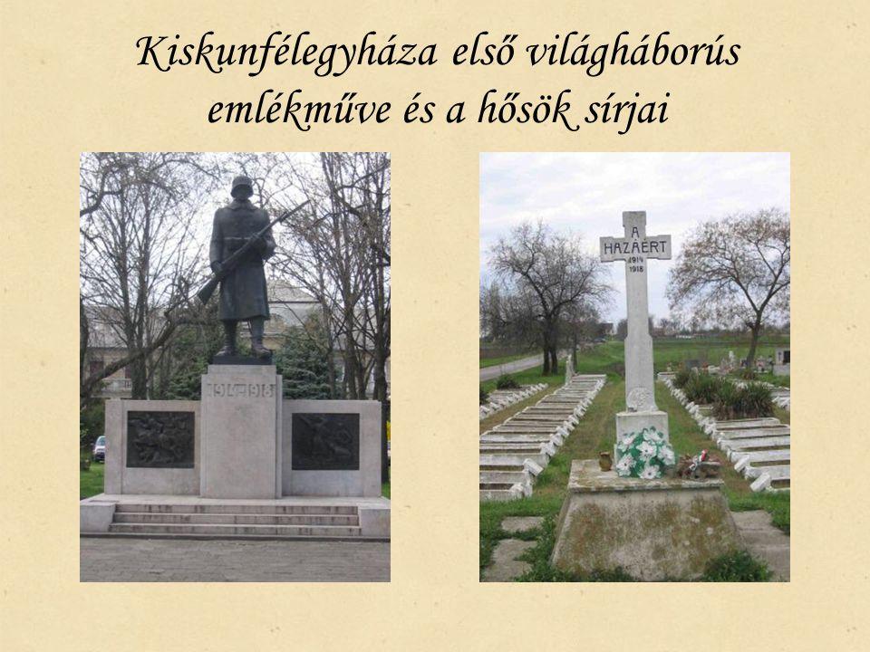 Kiskunfélegyháza első világháborús emlékműve és a hősök sírjai