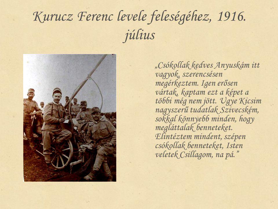 Kurucz Ferenc levele feleségéhez, 1916. július