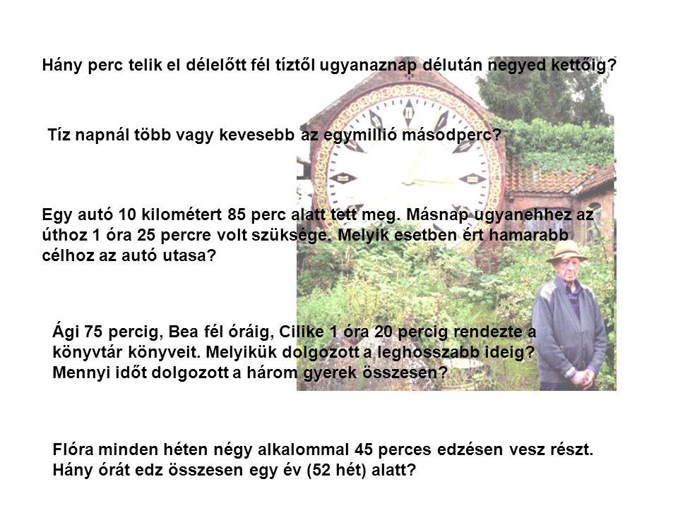 Hány perc telik el délelőtt fél tíztől ugyanaznap délután negyed kettőig