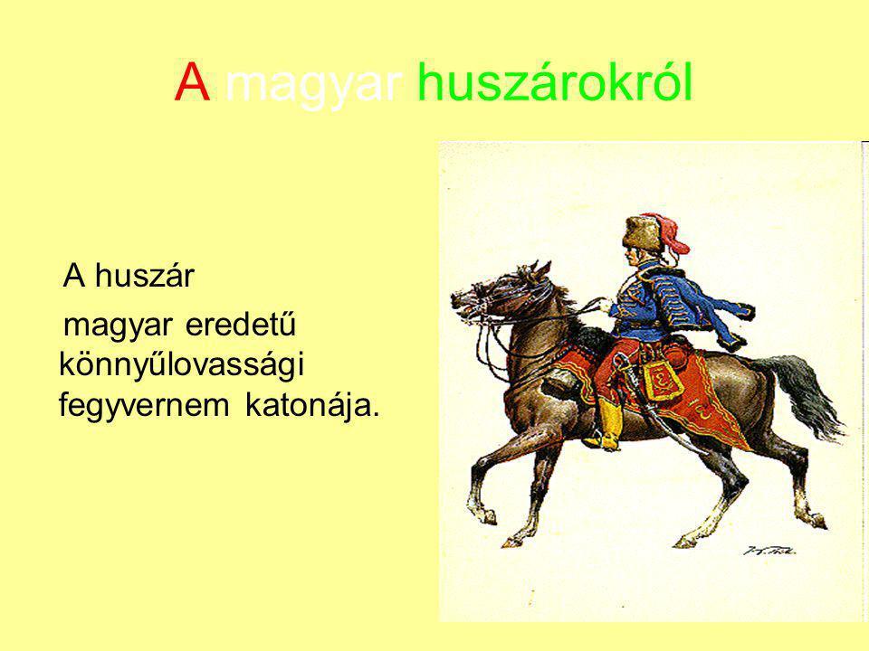 A magyar huszárokról A huszár