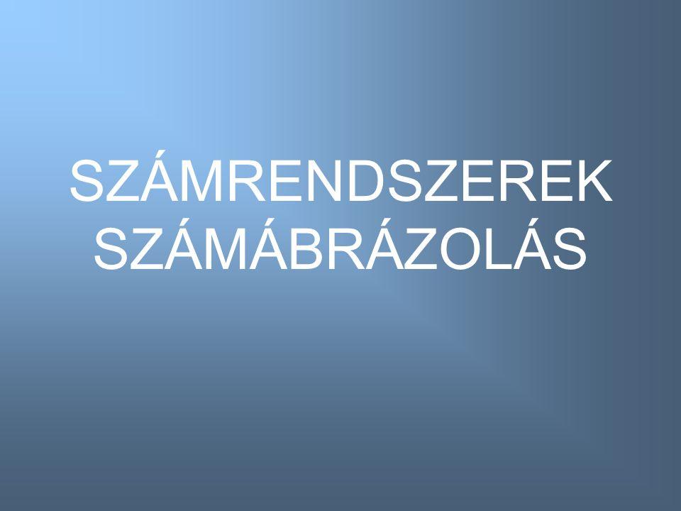 SZÁMRENDSZEREK SZÁMÁBRÁZOLÁS