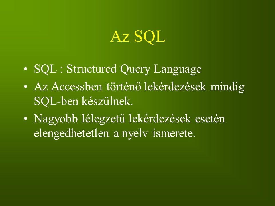 Az SQL SQL : Structured Query Language