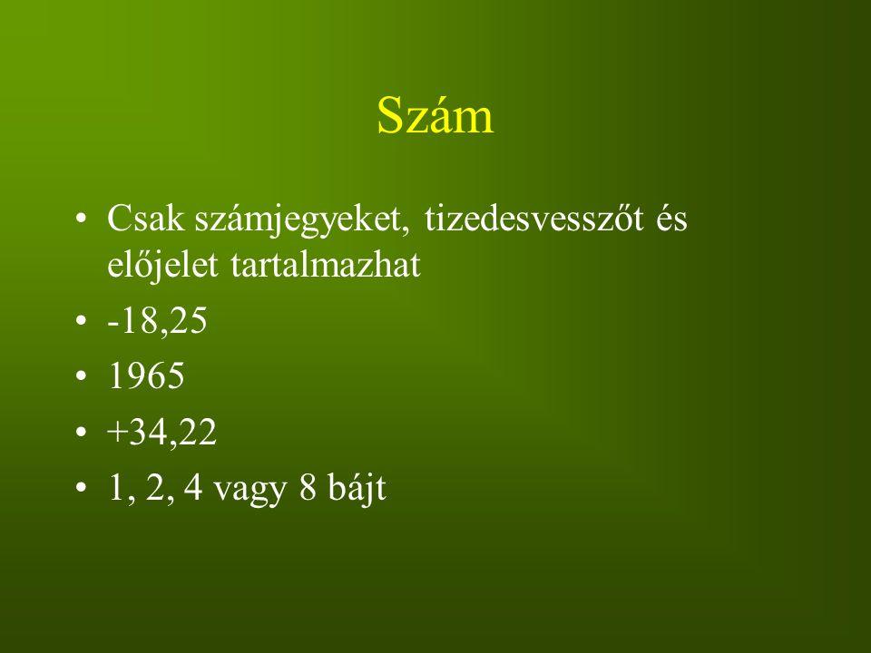 Szám Csak számjegyeket, tizedesvesszőt és előjelet tartalmazhat -18,25