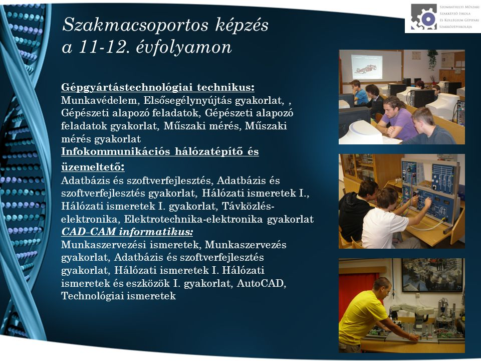 Szakmacsoportos képzés a 11-12. évfolyamon