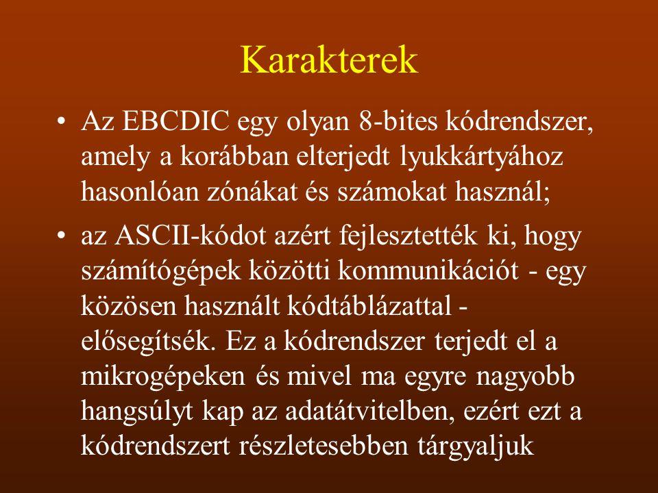 Karakterek Az EBCDIC egy olyan 8-bites kódrendszer, amely a korábban elterjedt lyukkártyához hasonlóan zónákat és számokat használ;