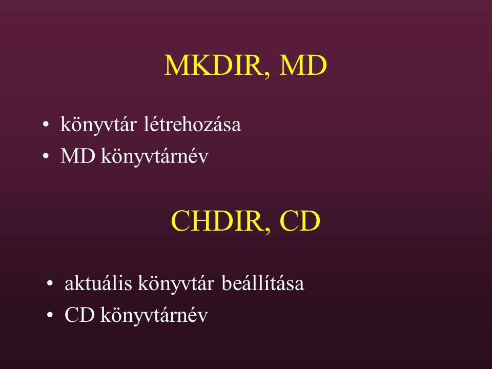 MKDIR, MD CHDIR, CD könyvtár létrehozása MD könyvtárnév
