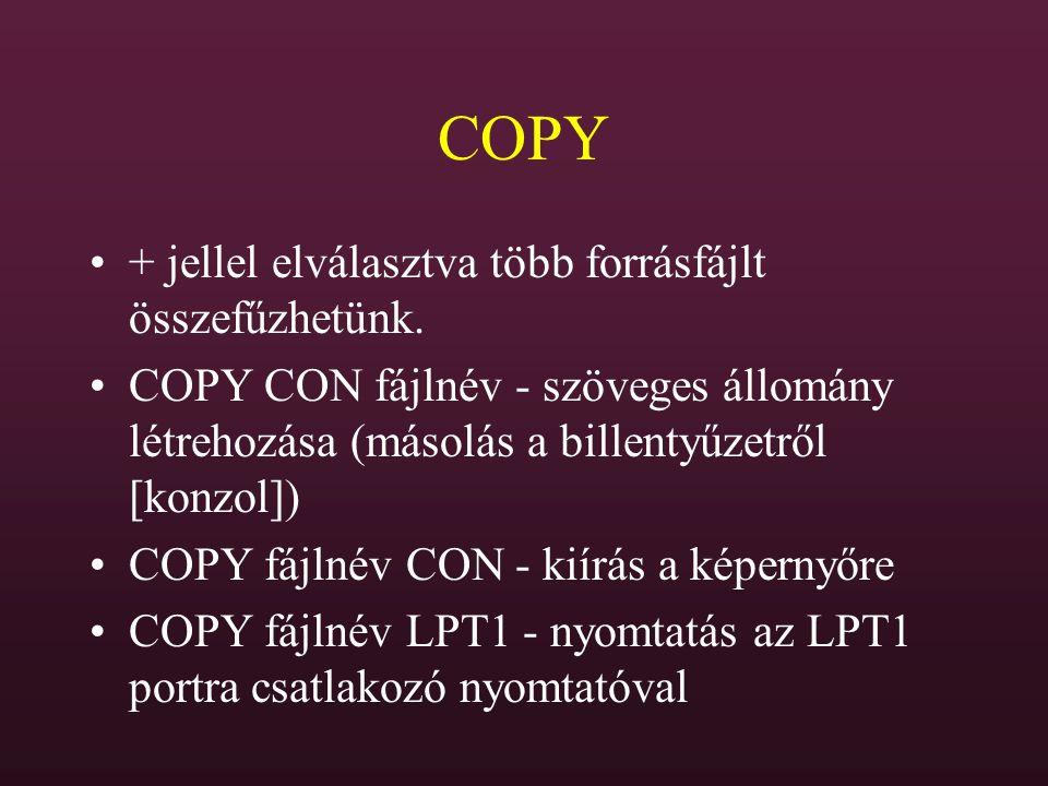 COPY + jellel elválasztva több forrásfájlt összefűzhetünk.