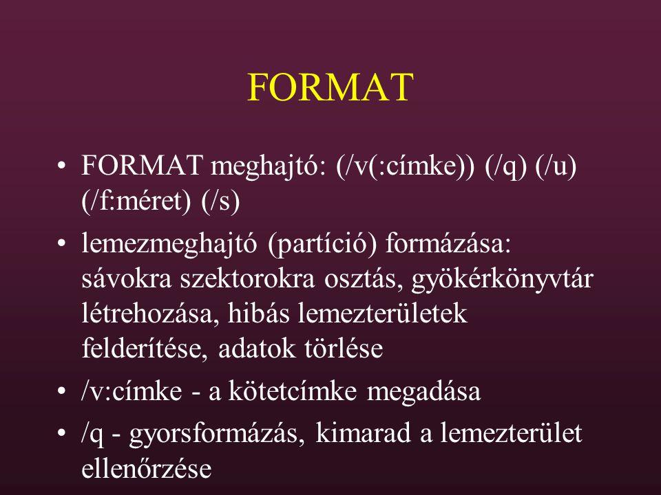 FORMAT FORMAT meghajtó: (/v(:címke)) (/q) (/u) (/f:méret) (/s)