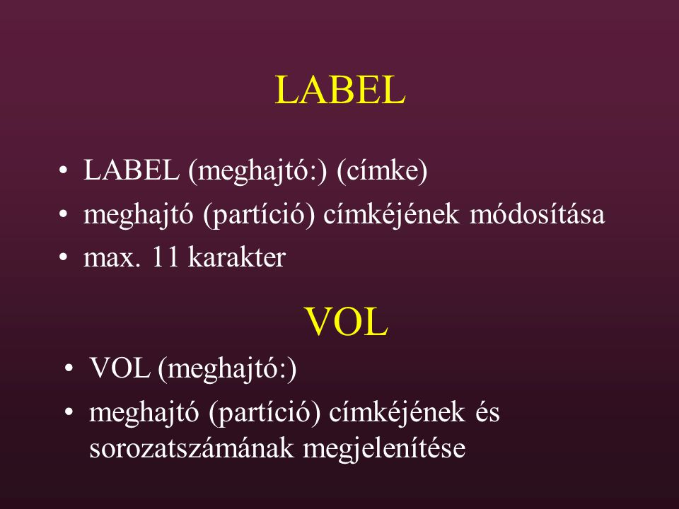 LABEL VOL LABEL (meghajtó:) (címke)