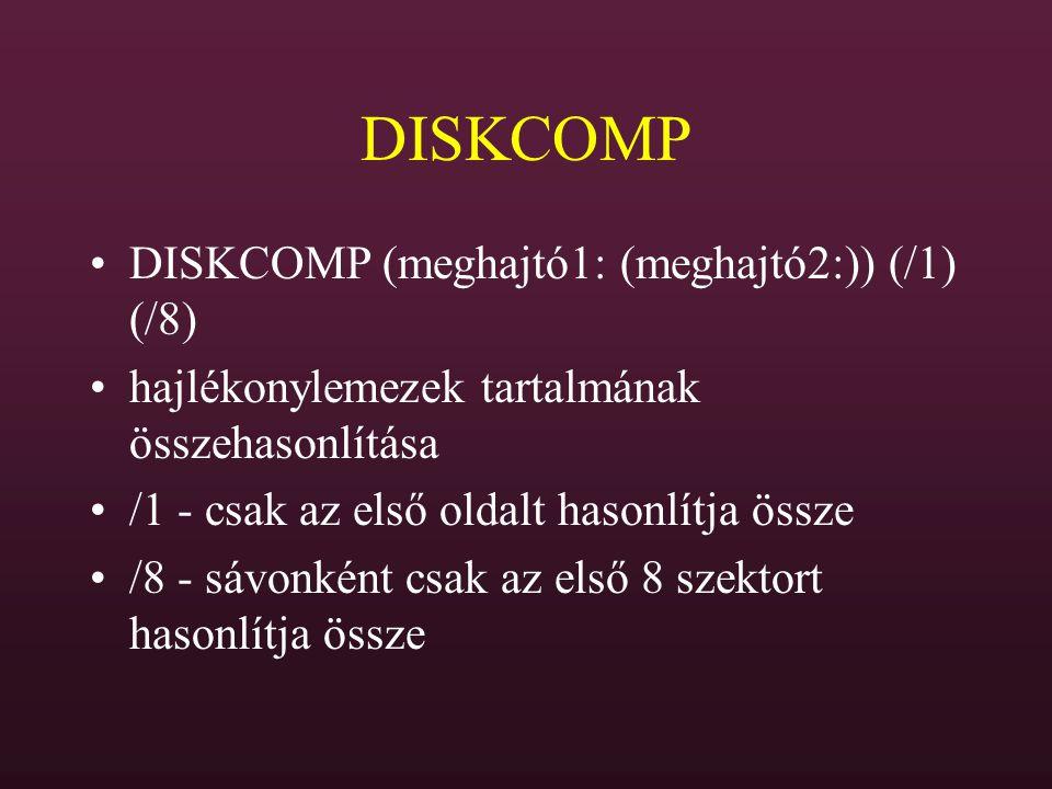 DISKCOMP DISKCOMP (meghajtó1: (meghajtó2:)) (/1) (/8)