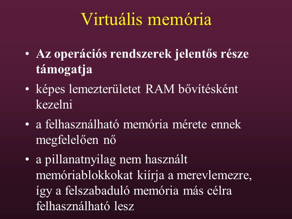 Virtuális memória Az operációs rendszerek jelentős része támogatja
