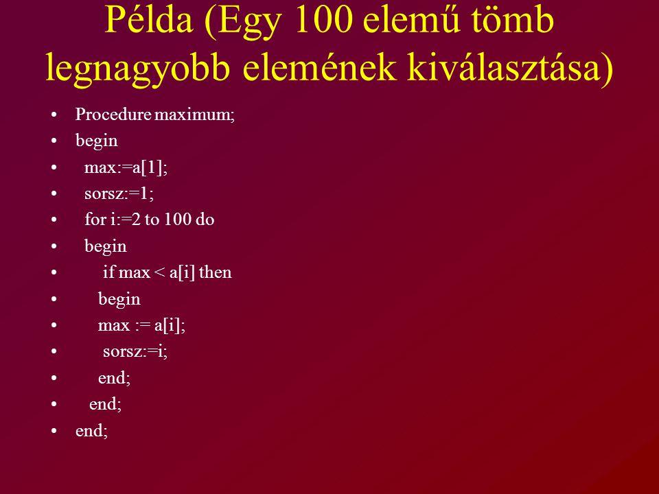 Példa (Egy 100 elemű tömb legnagyobb elemének kiválasztása)