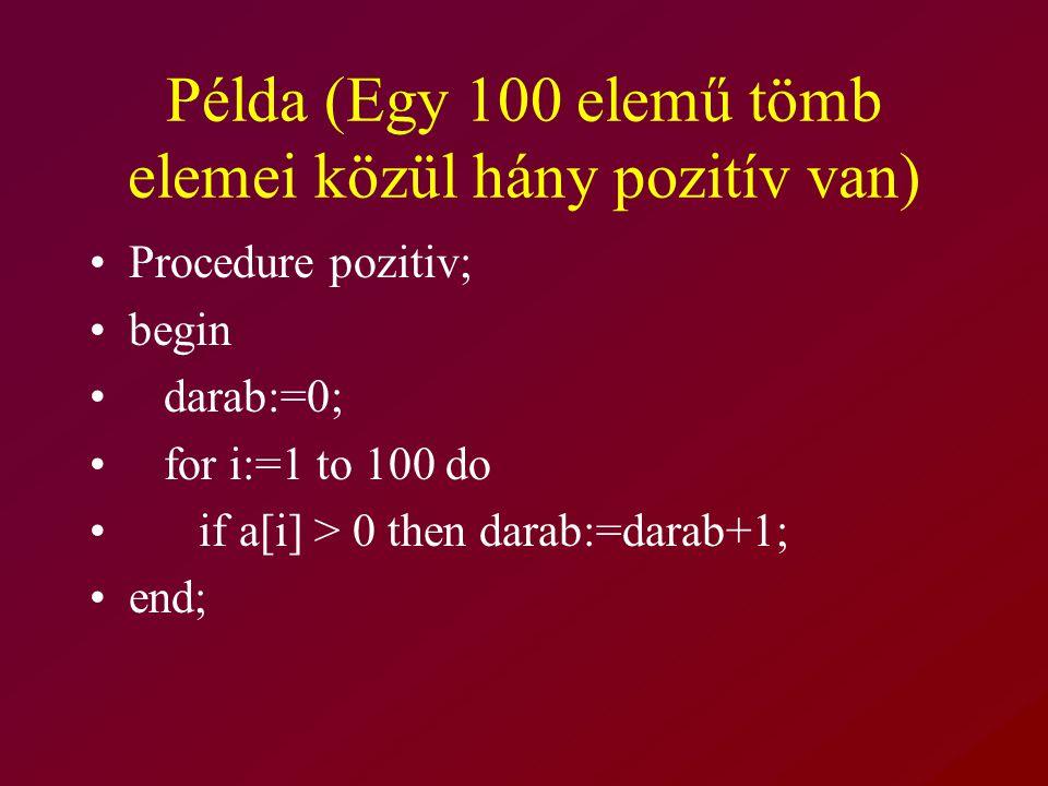 Példa (Egy 100 elemű tömb elemei közül hány pozitív van)