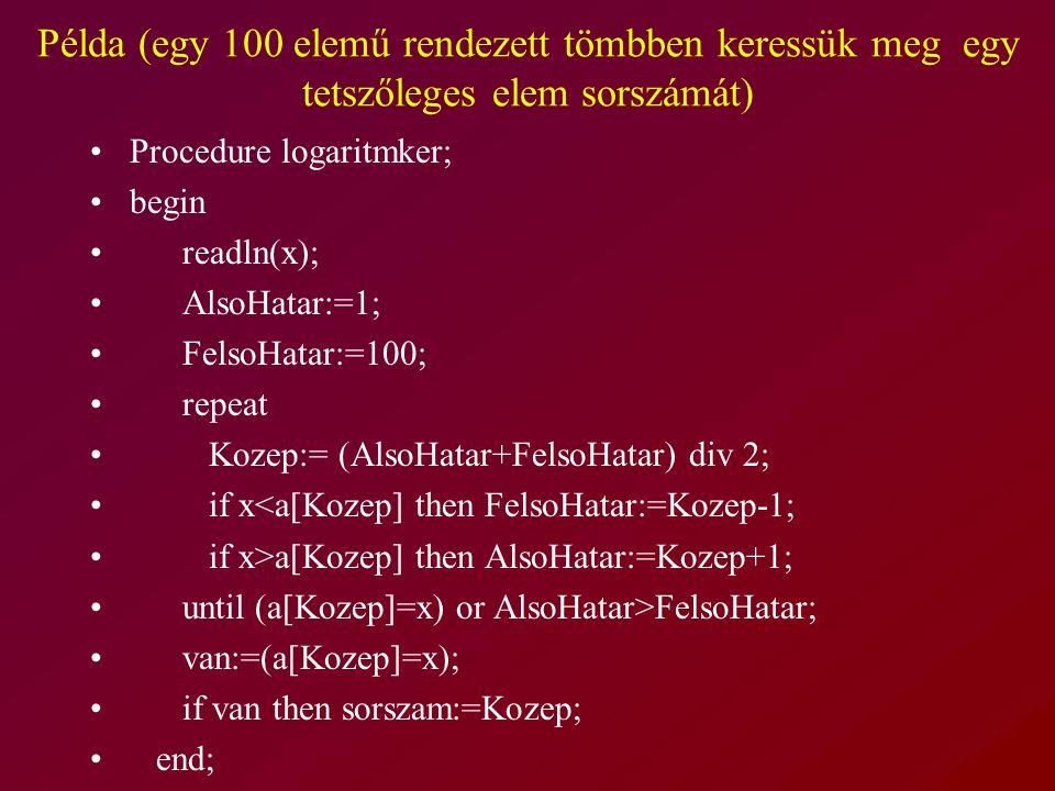 Példa (egy 100 elemű rendezett tömbben keressük meg egy tetszőleges elem sorszámát)