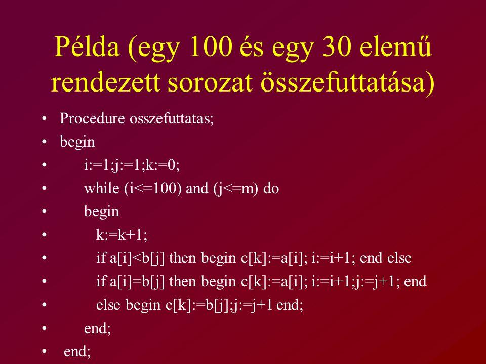 Példa (egy 100 és egy 30 elemű rendezett sorozat összefuttatása)
