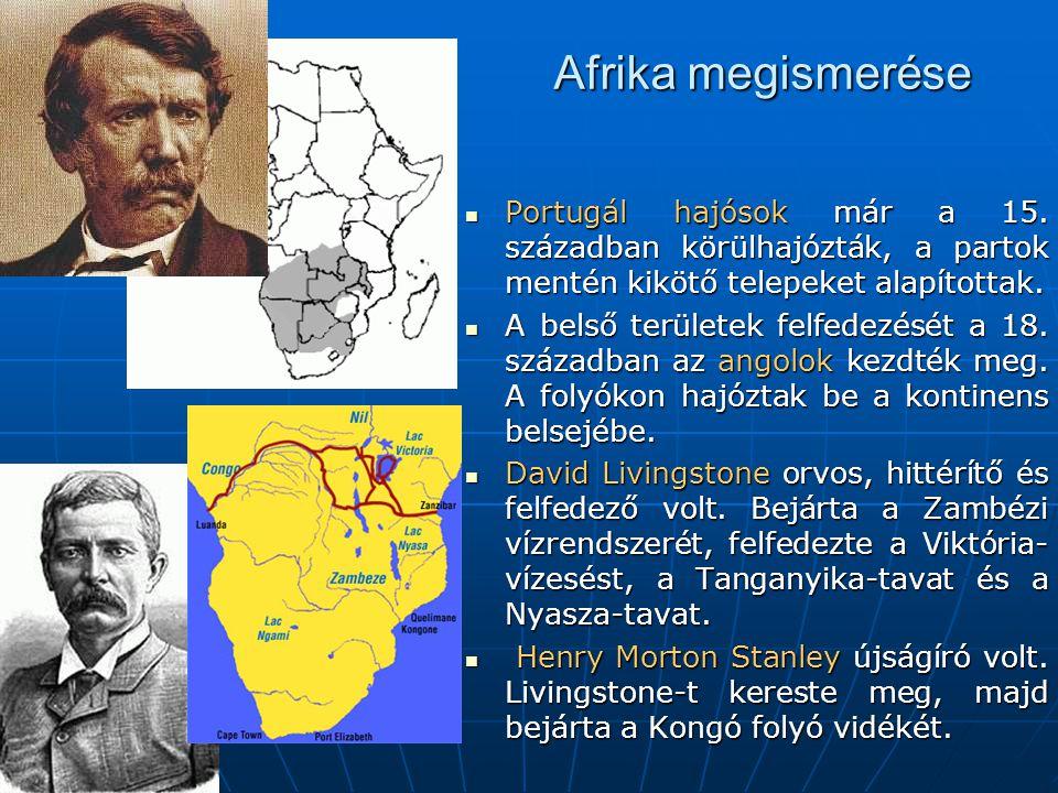 Afrika megismerése Portugál hajósok már a 15. században körülhajózták, a partok mentén kikötő telepeket alapítottak.