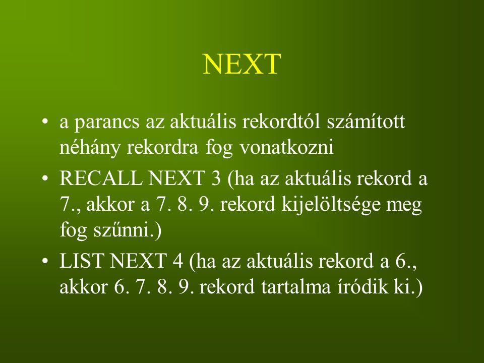 NEXT a parancs az aktuális rekordtól számított néhány rekordra fog vonatkozni.