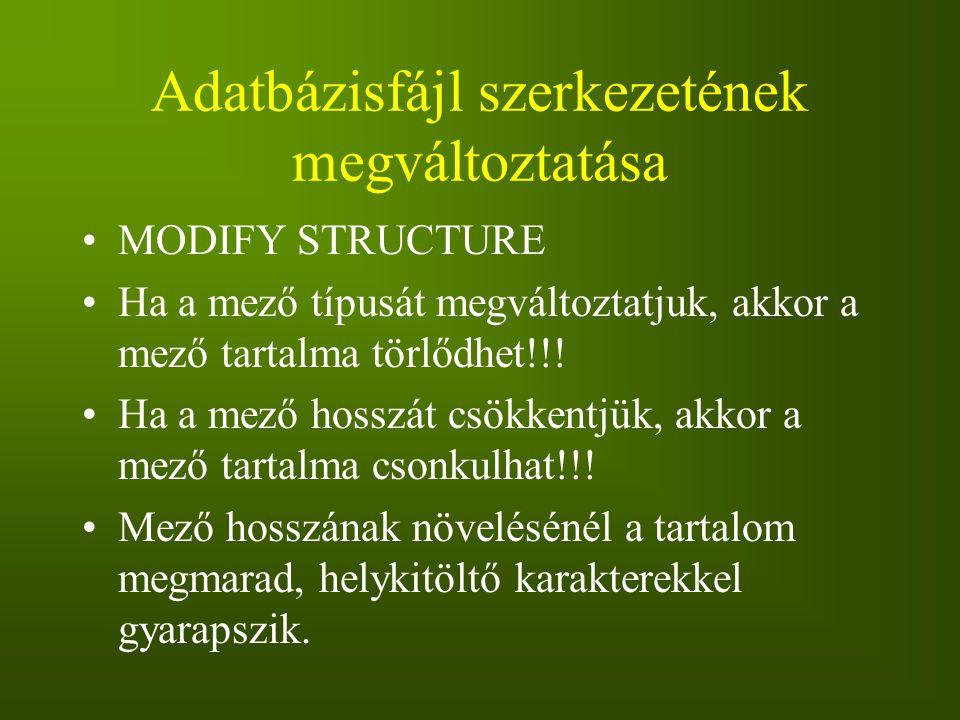 Adatbázisfájl szerkezetének megváltoztatása