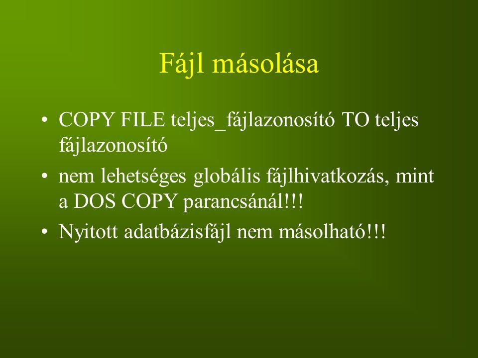 Fájl másolása COPY FILE teljes_fájlazonosító TO teljes fájlazonosító