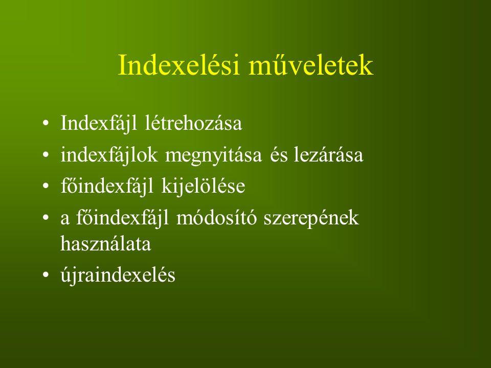 Indexelési műveletek Indexfájl létrehozása