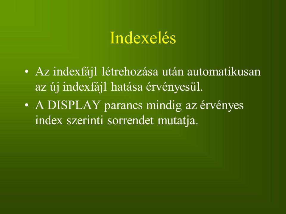 Indexelés Az indexfájl létrehozása után automatikusan az új indexfájl hatása érvényesül.