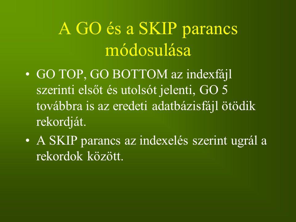 A GO és a SKIP parancs módosulása