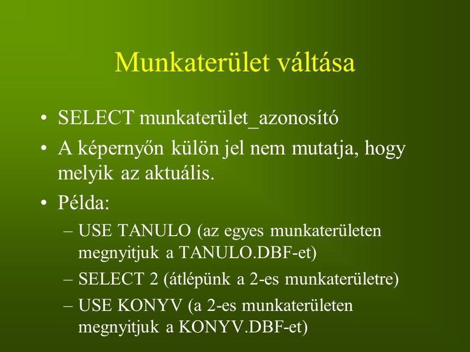 Munkaterület váltása SELECT munkaterület_azonosító