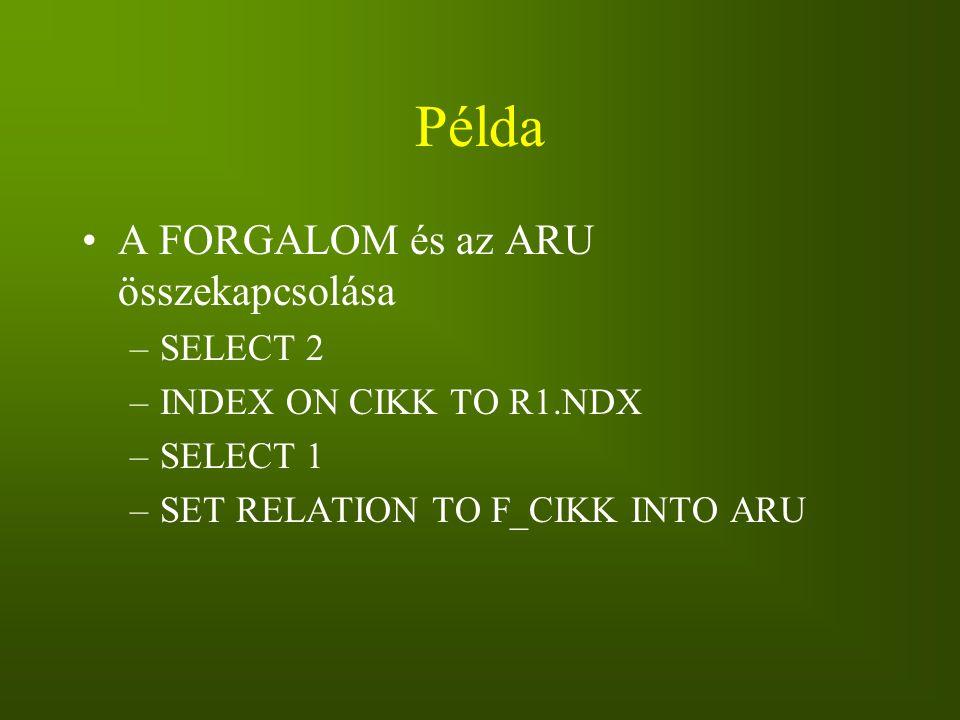 Példa A FORGALOM és az ARU összekapcsolása SELECT 2
