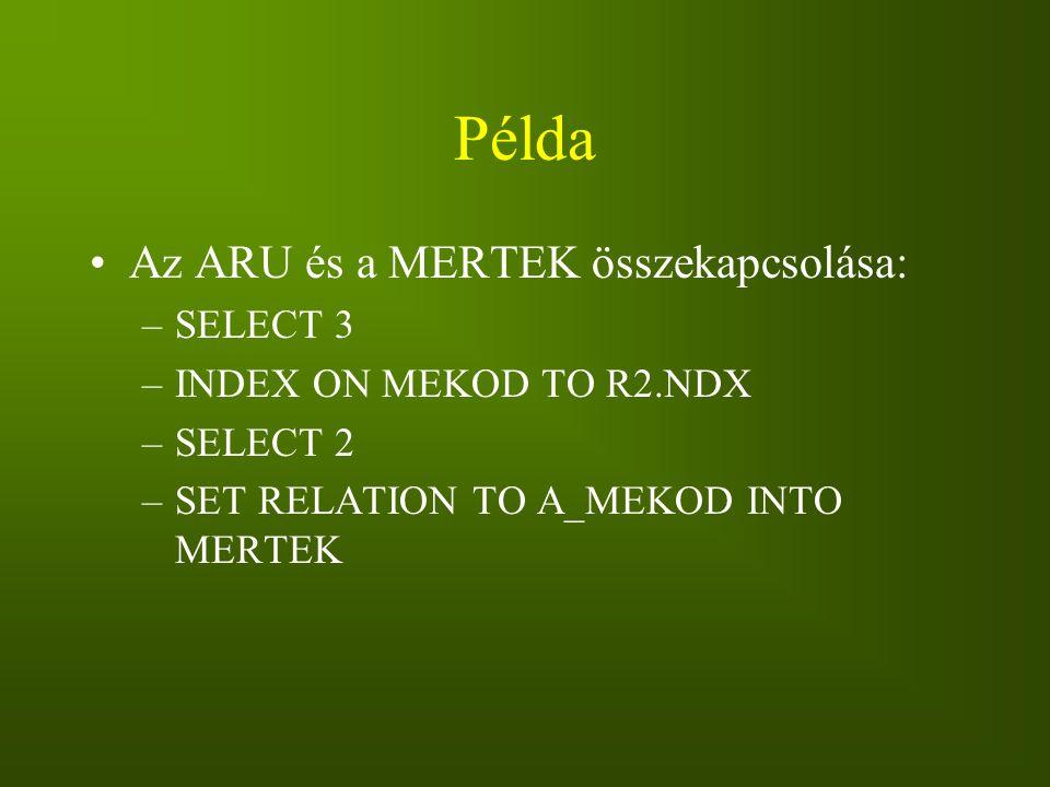 Példa Az ARU és a MERTEK összekapcsolása: SELECT 3
