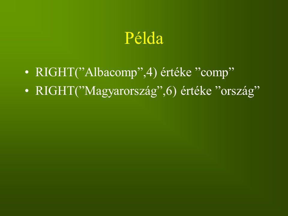 Példa RIGHT( Albacomp ,4) értéke comp