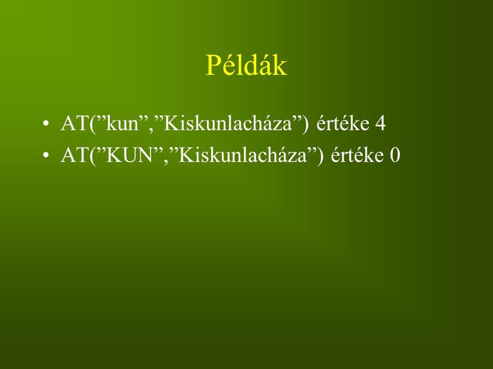 Példák AT( kun , Kiskunlacháza ) értéke 4