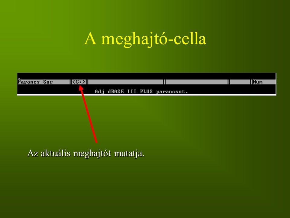 A meghajtó-cella Az aktuális meghajtót mutatja.