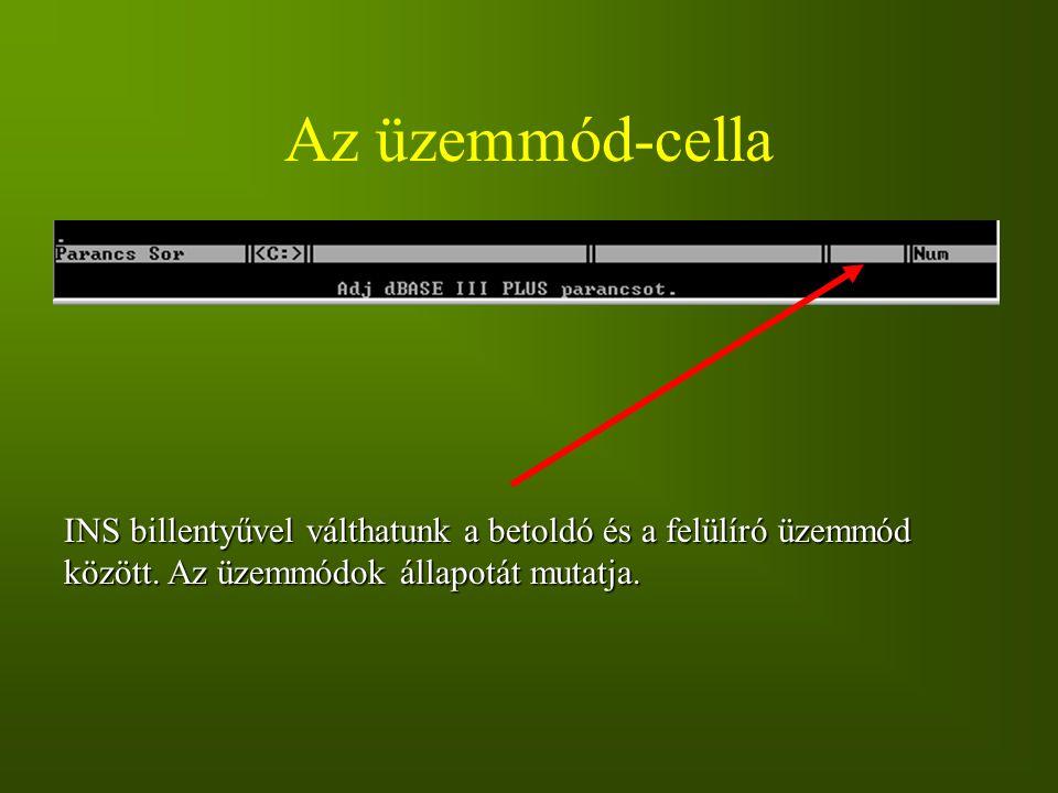 Az üzemmód-cella INS billentyűvel válthatunk a betoldó és a felülíró üzemmód között.