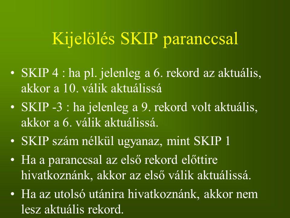 Kijelölés SKIP paranccsal