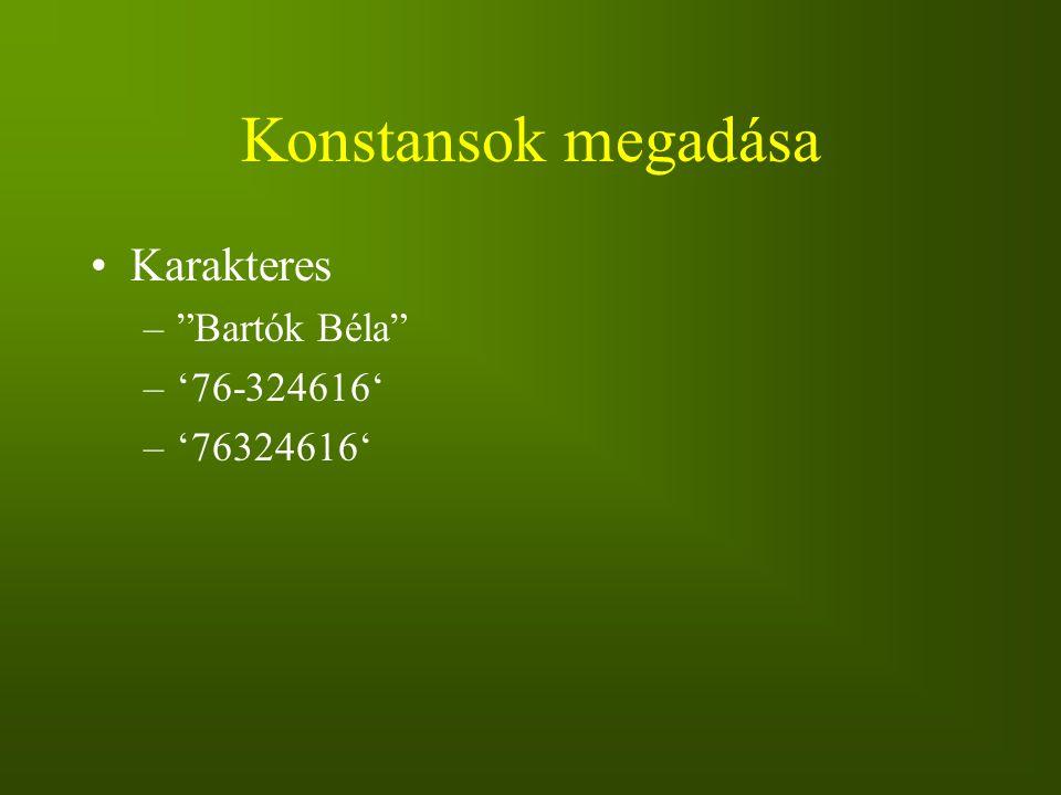 Konstansok megadása Karakteres Bartók Béla '76-324616' '76324616'