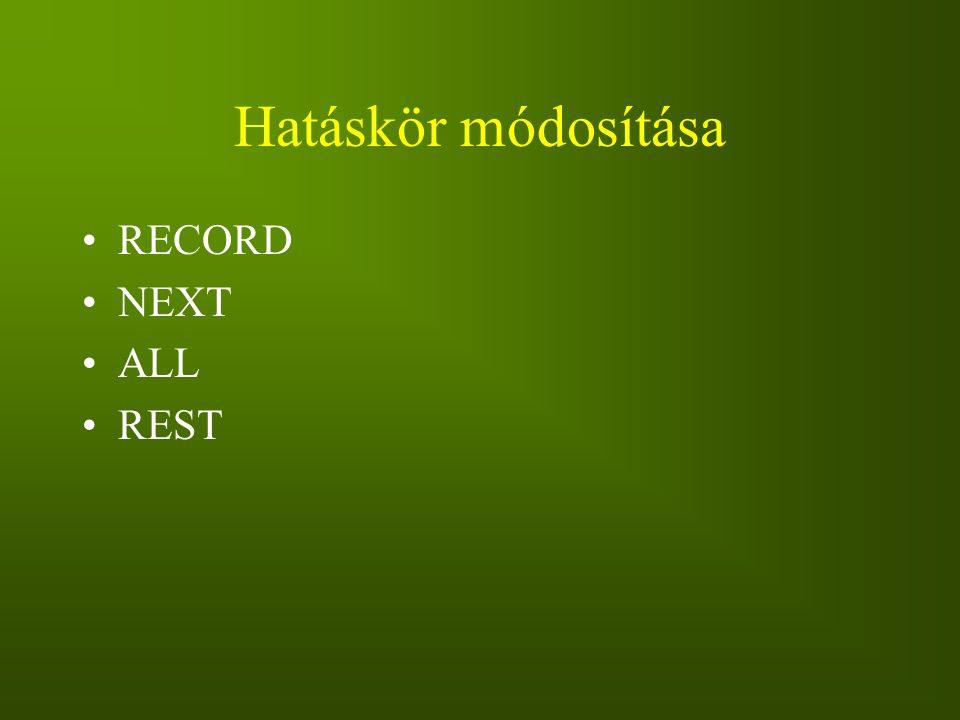 Hatáskör módosítása RECORD NEXT ALL REST