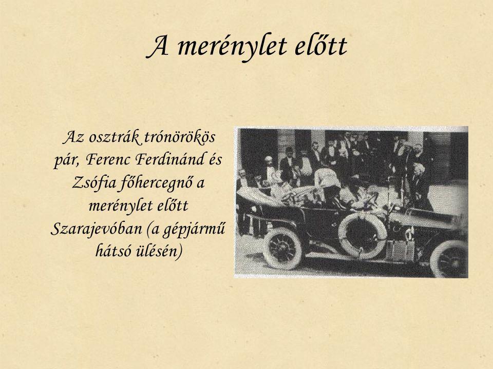 A merénylet előtt Az osztrák trónörökös pár, Ferenc Ferdinánd és Zsófia főhercegnő a merénylet előtt Szarajevóban (a gépjármű hátsó ülésén)